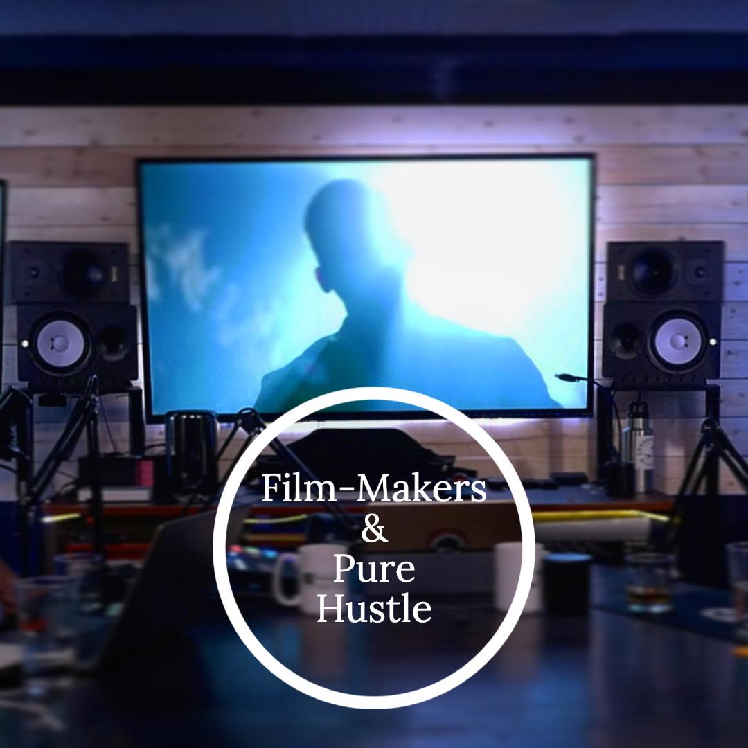 Film-Making & Hustlers
