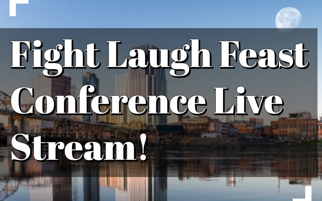 Fight Laugh Feast Conference 2020 Archive