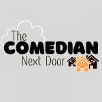 The Comedian Next Door